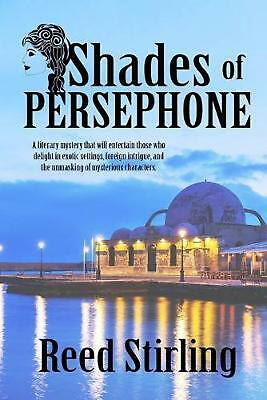 Shades of Persephone by Reed Stirling (English) Paperback Book Free Shipping!