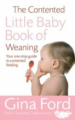 The Contented Little Baby Book Of Weaning, Ford, Gina, Like New, Paperback