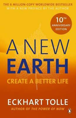 A New Earth: The LIFE-CHANGING follow up to The Power of Now. 'An otherworldly g
