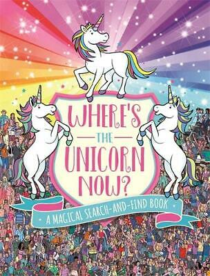 Where's the Unicorn Now?: A Magical Search-and-Find Book (Search and Find Activi