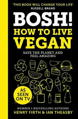 NEW Bosh! How To Live Vegan By Henry Firth Hardcover Free Shipping