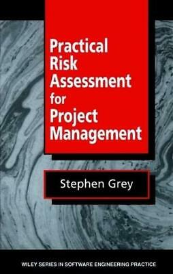 Practical Risk Assessment for Project Management by Stephen Grey