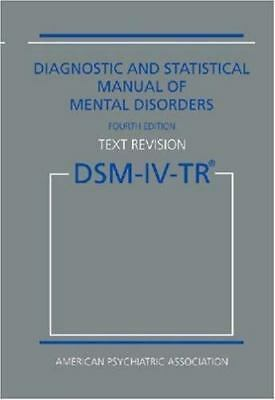 Diagnostic and Statistical Manual of Mental Disorders DSM-IV-TR [Text Revision]