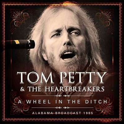 Tom Petty & The Heartbreakers - A Wheel In the Ditch (2cd) NEW 2 x CD