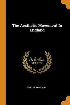 Aesthetic Movement in England by Walter Hamilton (English) Paperback Book Free S