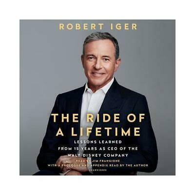 The Ride of a Lifetime by Robert Iger, Jim Frangione (read by), Robert Iger (...