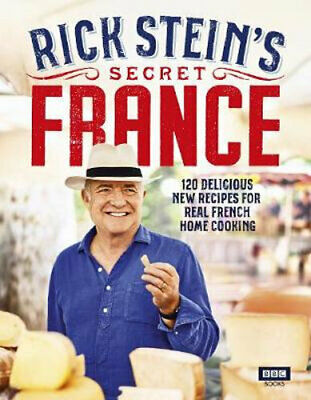 NEW Rick Stein's Secret France By Rick Stein Hardcover Free Shipping