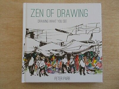 Zen of Drawing~Drawing What You See~Peter Parr~176pp Quarto H/B~2015