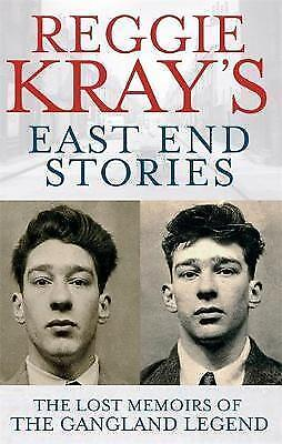 Reggie Kray's East End Stories: The lost memoirs of the gangland legend by Reggi
