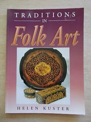Traditions in Folk Art~Helen Kuster~86pp P/B~1997~Signed Copy