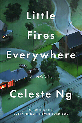 Little Fires Everywhere: A Novel by Celeste Ng