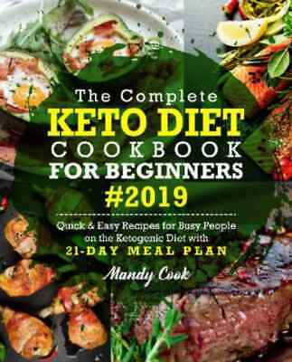 The Complete Keto Diet Cookbook For Beginners 2019 P.D.F Download
