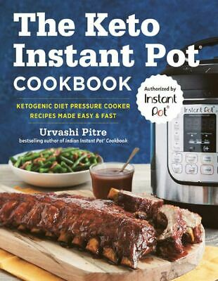The Keto Instant Pot Cookbook: Ketogenic Diet Pressure Cooker Recipes [e--B00K]