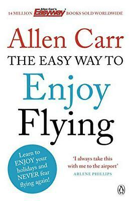 The Easy Way to Enjoy Flying (Allen Carrs Easy Way) by Carr, Allen, NEW Book, FR