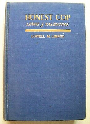 1939 1st Edition HONEST COP (NYPD COMMISSIONER) LEWIS VALENTINE By LOWELL LIMPUS