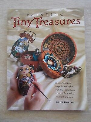 Painting Tiny Treasures~Cindi Gordon~Acrylic~30 Miniature Keepsakes~Patterns