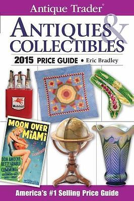 2015 Antique Trader Antiques and Collectibles Price Guide *NEW & FREE SHIPPING