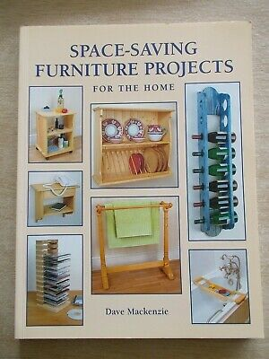 Space-Saving Furniture Projects For The Home~Dave Mackenzie~Woodwork~170pp P/B