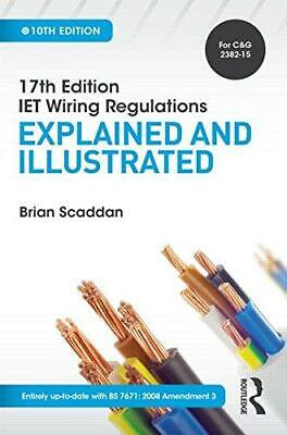 17th Edition IET Wiring Regulations: Explained and Illustrated, 10th ed (17th Ed