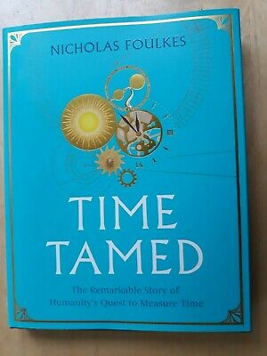 Time Tamed, new hardback book by Nicholas Foulkes, (2019) free P&P
