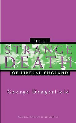 The Strange Death of Liberal England, Dangerfield, George, Good Book