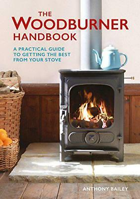 The Woodburner Handbook: A Practical Guide to Getting the Best from Your Stove b