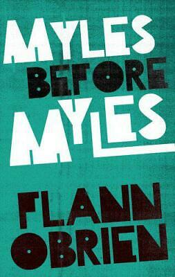Myles Before Myles by O'Brien, Flann, NEW Book, FREE & FAST Delivery, (Paperback
