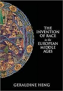 Invention of Race in the European Middle Ages, Paperback by Heng, Geraldine, ...
