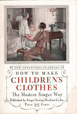 1928 Booklet from Singer Sewing Machine - How to Make Children's Clothes