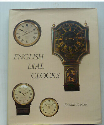 English Dial Clocks By Ronald E, Rose, 1978 First Edition