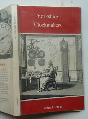 Yorkshire Clockmakers By Brian Loomes, 1972, Signed Copy