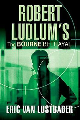 Van Lustbader, Eric, Robert Ludlum's The Bourne Betrayal, Like New, Hardcover