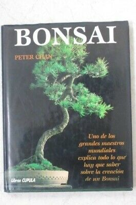 Bonsai: The Art of Growing and Keeping Miniature Trees, Chan, Peter, Good Condit