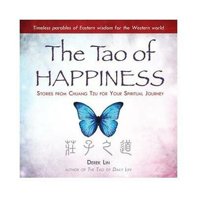 The Tao of Happiness by Derek Lin (author)
