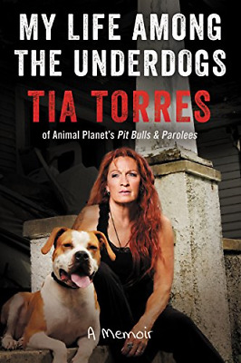 My Life Among the Underdogs: A Memoir, Torres, Tia, Good Condition Book, ISBN 00