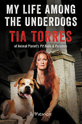 My Life Among the Underdogs A Memoir By Tia Torres (P-D-F 2019)