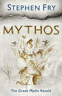 Mythos: A Retelling of the Myths of Ancient Greece by Fry, Stephen, NEW Book, FR