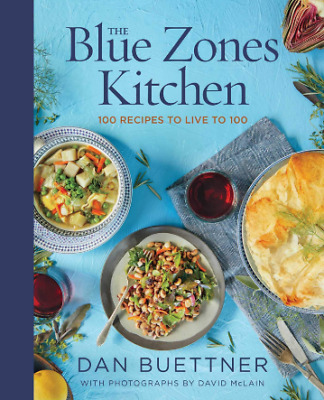 The Blue Zones Kitchen: 100 Recipes to Live to 100 Hardcover Quantity is limited