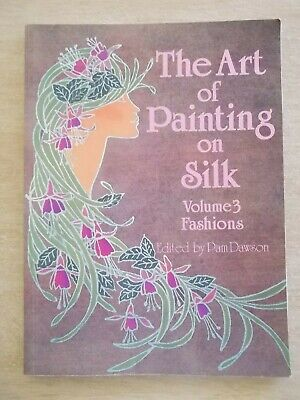 The Art of Painting on Silk Vol 3~Fashions~128pp P/B~1990