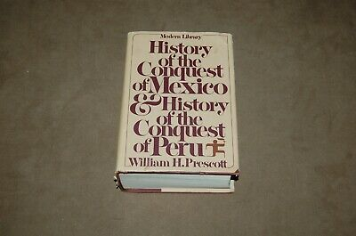 William Prescott HISTORY OF THE CONQUEST OF MEXICO & PERU Modern Library