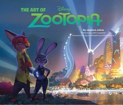 NEW The Art of Zootopia By Jessica Julius Hardcover Free Shipping