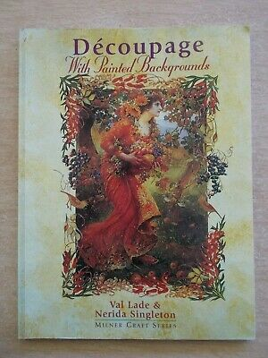 Decoupage With Painted Backgrounds~Lade & Singleton~Milner Craft Series~P/B