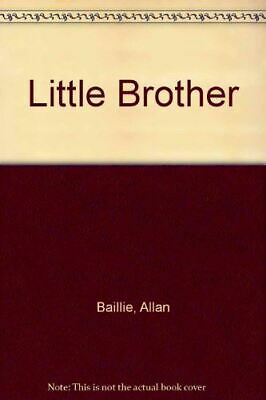 Little Brother, Baillie, Allan, Very Good, Paperback