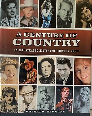 A Century Of Country An Illustrated History Of Country Music 1999