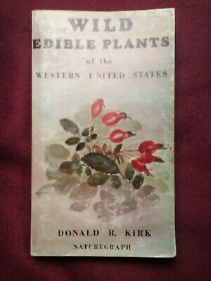 """Wild Edible Plants of the Western United States""  by Kirk, Donald 1970"