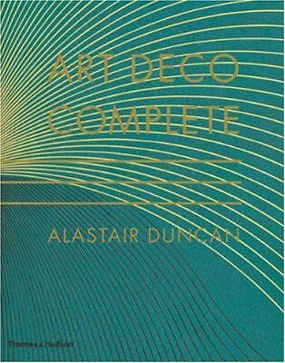 Art Deco Complete: The Definitive Guide to the Decorative Arts of the 1920s