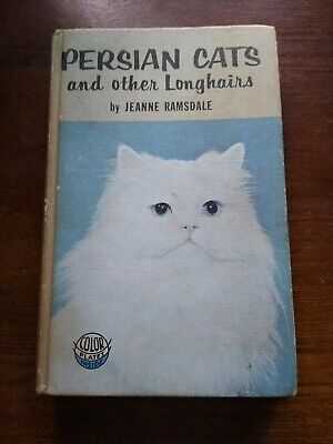 1964 PERSIAN CATS and Other Longhairs by Jeanne Ramsdale Hardcover Book