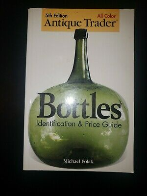 5th Edition Antique Trader Bottles Identification & Price Guide