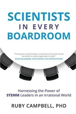 Scientists in Every Boardroom: Harnessing the Power of STEMM Leaders in an Irrat