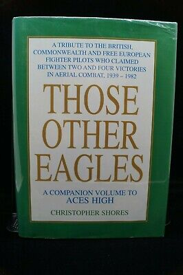 WW2 - 1982 British Commonwealth RAF Those Other Eagles Fighter Pilots Book